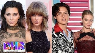 Kim K Shades Taylor Swift's 'Gorgeous!' - Lili Reinhart Talks Love Scenes WIth Cole Sprouse (DHR)