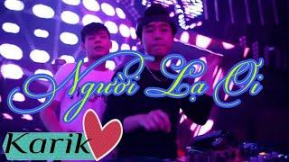 Người Lạ Ơi Remix - Karik