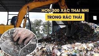 Lời kể của công nhân phát hiện hơn 300 xác thai nhi trong nhà máy rác