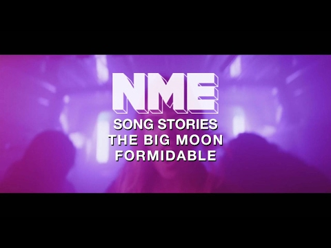 The Big Moon, 'Formidable' - NME Song Stories