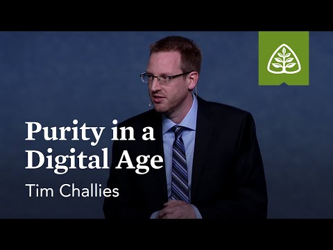 Tim Challies: Purity in a Digital Age