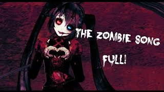 ||MMD|| The Zombie Song ~  FULL ~