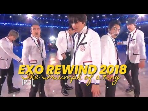 EXO REWIND 2018: The Triumph of a king [P:1]