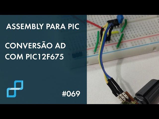 CONVERSÃO AD COM PIC12F675 | Assembly para PIC #069