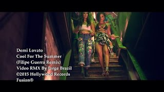 Demi Lovato - Cool For The Summer (Filipe Guerra Remix) Video RMX By Jorge Brazil