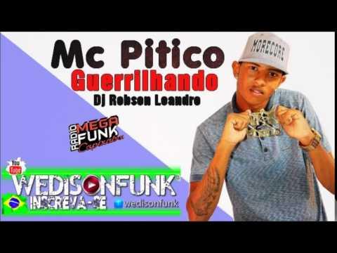 Baixar Mc Pitico - Guerrilhando ( Dj Robson Leandro ) Lançamento 2014 Musica Nova 2014