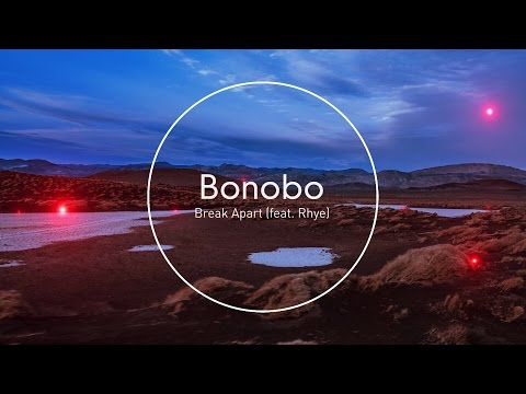 Bonobo : Break Apart (feat. Rhye)