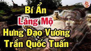 PHÁT HIỆN KINH HOÀNG về mộ phần của đại tướng GIỎI NHẤT VIỆT NAM - Bí Ẩn Lịch Sử Việt Nam