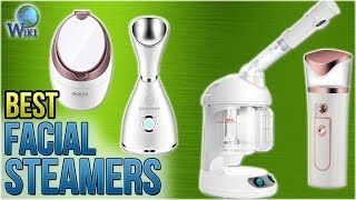 10 Best Facial Steamers 2018