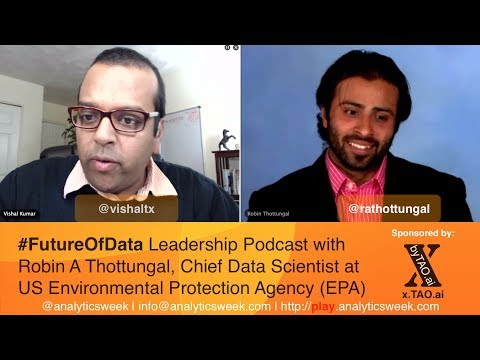 @AnalyticsWeek #FutureOfData with Robin Thottungal(@rathottungal), Chief Data Scientist at @EPA