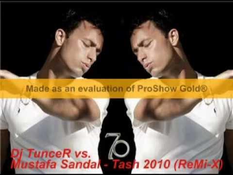 DeeJay TunceR vs. Mustafa Sandal - Tash 2010 (ReMi-X)