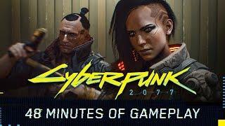 Cyberpunk 2077 - 48 Minutes of Gameplay