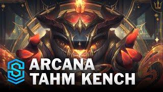 Arcana Tahm Kench Skin Spotlight - League of Legends