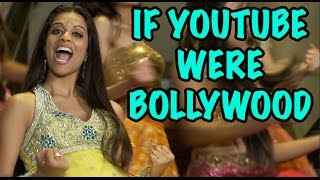 If YouTube Were Bollywood