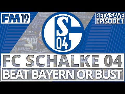 BRAND NEW FOOTBALL MANAGER 2019 BETA SERIES | FC SCHALKE 04: BEAT BAYERN OR BUST #1 | MEET THE TEAM