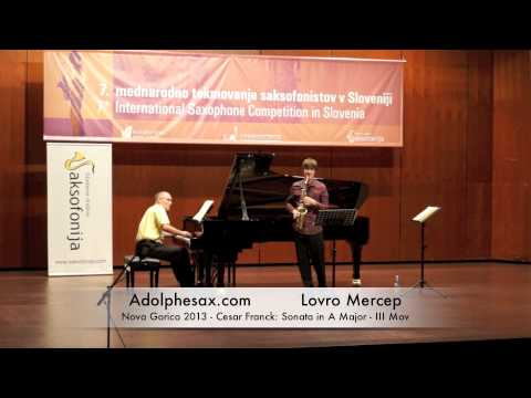 Lovro Mercep - Nova Gorica 2013 - Cesar Franck: Sonata in A Major III Mov