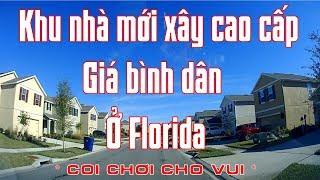 Vlog 142 - Khu nhà mới xây cao cấp giá bình dân ở Florida (Coi chơi cho vui)