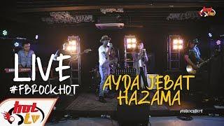 (LIVE FULL) AYDA JEBAT X HAZAMA & THE PENGLIPUR LARA : FB ROCK HOT - YouTube