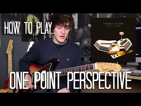 How To Play One Point Perspective - Arctic Monkeys Guitar Lesson w/Tabs - Synth and Guitar Parts!