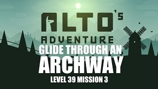 Alto's Adventure - Fly Through an Archway - Level 39 Mission 3