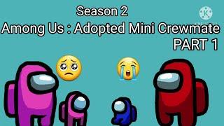 Among Us : Adopted Mini Crewmate Season 2 | PART 1 | Mini Blue's New Family | Mr. Gamer