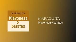 Maraquita - Maraquita - Mayonesa y batatas (Official Art Track)