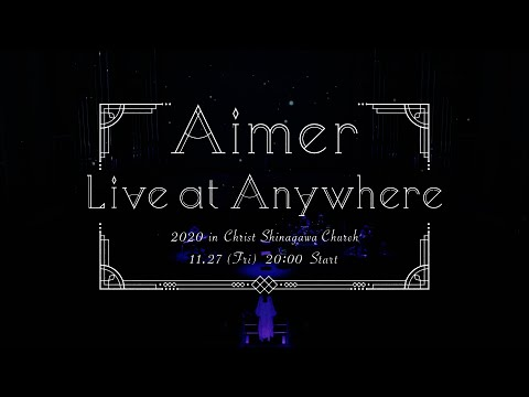 Aimer Live at Anywhere 2020 in Christ Shinagawa Church Digest <for J-LODlive>