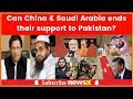 Can we pragmatically expect Saudi Arabia and China to end their support to Pakistan?