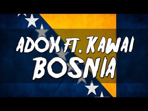 adoX ft. Kawai - Bosnia