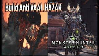 BUILD: ANTI VAAL HAZAK ARCHI-CURTIDO - Monster Hunter World (Gameplay Español)