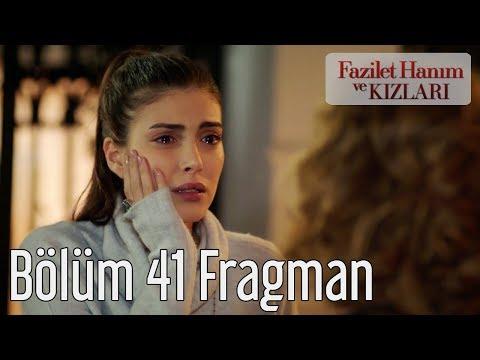 Fazilet Hanım ve Kızları 41. Bölüm Fragman
