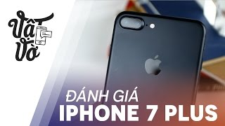 Vật Vờ| Đánh giá chi tiết iPhone 7 Plus
