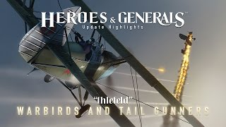 Heroes & Generals - 'Ihlefeld - Warbirds and Tail Gunners' Update
