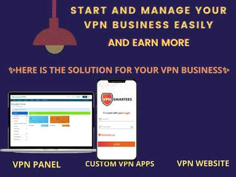 VPN SOFTWARE SOLUTION IS HERE - START YOUR OWN VPN BUSINESS EASILY