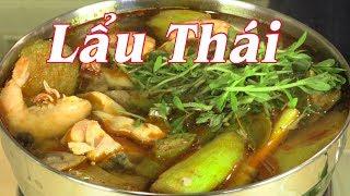 CANH CHUA THÁI - LẨU THÁI LAN - Cách Nấu Lẩu Thái Tom Yum Không Cần Gói Gia Vị - By Nguyễn Hải