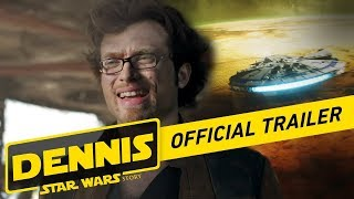 Dennis: A Star Wars Story Official Trailer