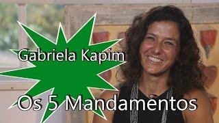 Gabriela Kapim - Os 5 mandamentos para ter saúde se alimentando bem