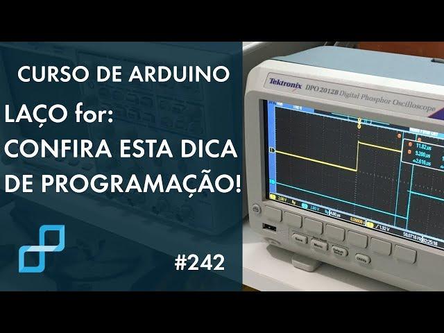 SERÁ QUE O LAÇO for ATRASA O PROCESSAMENTO? | Curso de Arduino #242