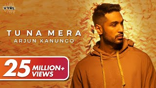 Tu Na Mera – Arjun Kanungo Video HD