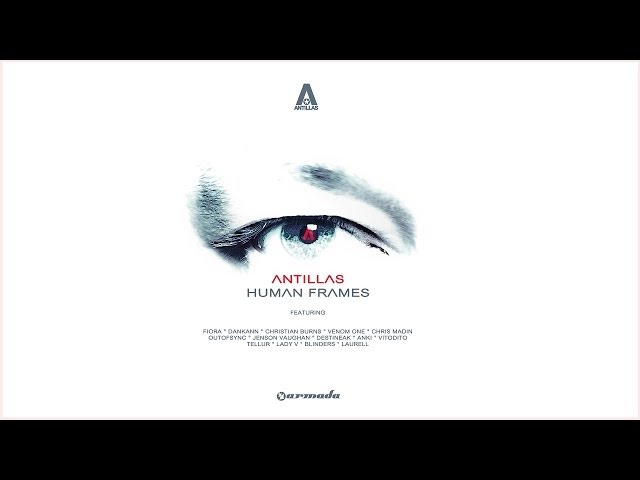 Antillas feat. Anki - If I Run [Featured on Human Frames]