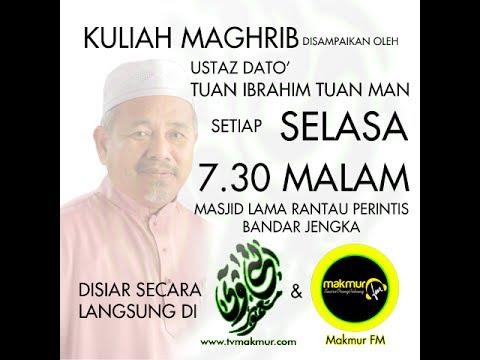 Kuliah Maghrib Ustaz Dato' Tuan Ibrahim Tuan Man | 10 Disember 2013 |