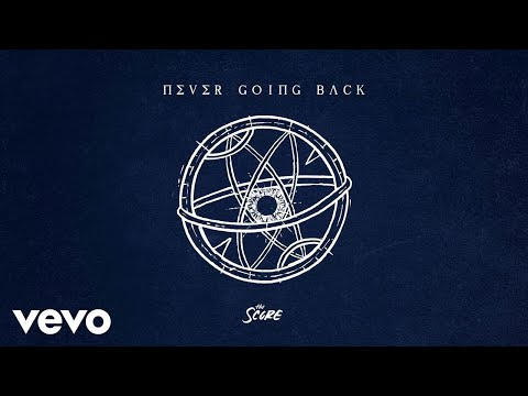 The Score - Never Going Back (Audio)