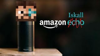 Introducing Amazon Iskall