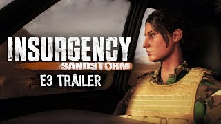 Insurgency: Sandstorm - E3 2017 Trailer