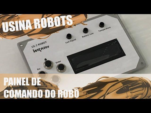 PAINEL DE COMANDO DO ROBÔ | Usina Robots US-2 #102