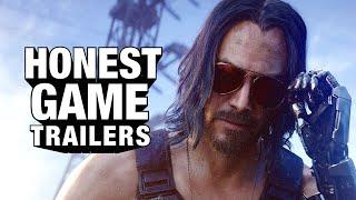 Honest Game Trailers | Cyberpunk 2077