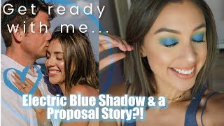 Get Ready with Me   Electric Blue // HOW HE PROPOSED💍!