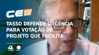 Tasso defende urgência para votação de projeto que facilita a compra de vacinas