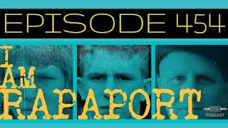 I Am Rapaport Stereo Podcast Episode 454 - End of Stickman Era