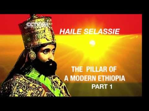 Faces Of Africa - Haile Selassie: The pillar of a modern Ethiopia - Part 1